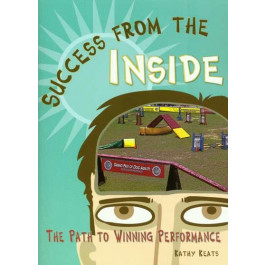 Success From The Inside - The Path to Winning Performance
