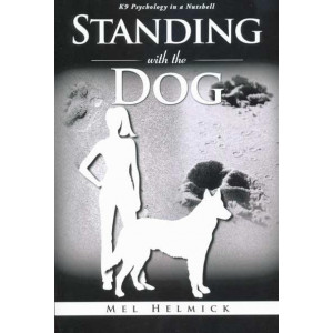 Standing With the Dog - K9 Psychology in a Nutshell