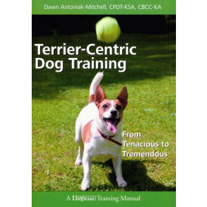 Terrier-Centric dog traning - From tenacious to tremendous
