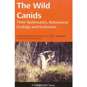 The Wild Canids  - Their Systematics, Behavioral Ecology and Evolution